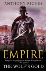 Wolf's Gold: Empire V - Anthony Riches (2012)