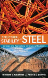 Structural Stability of Steel - Theodore V. Galambos, Andrea E. Surovek (ISBN: 9780470037782)