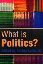 What is Politics? - Adrian Leftwich (2004)