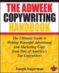 Adweek Copywriting Handbook - Joseph Sugarman (ISBN: 9780470051245)