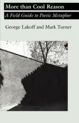 More Than Cool Reason - George Lakoff, Mark Turner (1989)