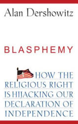 Blasphemy: How the Religious Right Is Hijacking the Declaration of Independence (ISBN: 9780470084557)