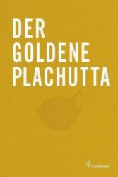 Der goldene Plachutta - Ewald Plachutta, Mario Plachutta, Else Rieger, Andreas Neubauer (2012)
