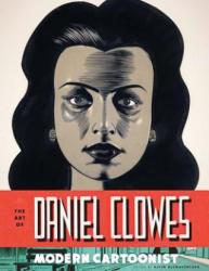 Art of Daniel Clowes - Alvin Buenaventura (2012)