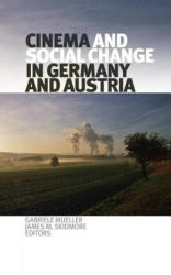 Cinema and Social Change in Germany and Austria (2012)
