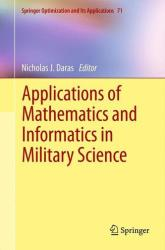 Applications of Mathematics and Informatics in Military Science (2012)