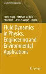Fluid Dynamics in Physics, Engineering and Environmental Applications - Jaime Klapp, Abraham Medina, Anne Cros, Carlos Vargas (2012)
