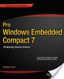 Pro Windows Embedded Compact 7: Producing Device Drivers (2011)