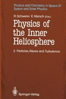 Physics of the Inner Heliosphere - Particles, Waves and Turbulence (2012)