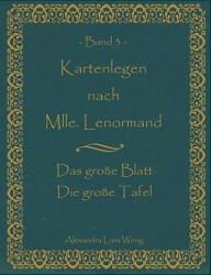 Kartenlegen nach Mlle. Lenormand. Bd. 3 - Alexandra Lara Weng (2008)