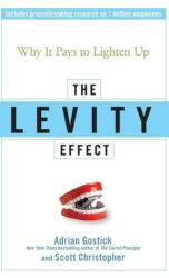 Levity Effect - Why it Pays to Lighten Up (ISBN: 9780470195888)
