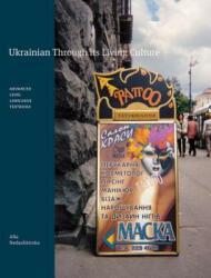 Ukrainian Through Its Living Culture - Advanced Level Language Textbook (2009)