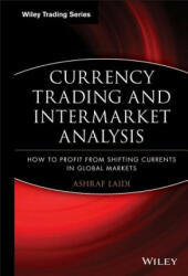 Currency Trading and Intermarket Analysis: How to Profit from the Shifting Currents in Global Markets (ISBN: 9780470226230)