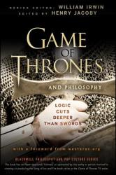 Game of Thrones and Philosophy - Henry Jacoby (2012)