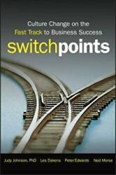 SwitchPoints - Culture Change on the Fast Track to Business Success (ISBN: 9780470283837)