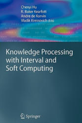 Knowledge Processing with Interval and Soft Computing (2010)
