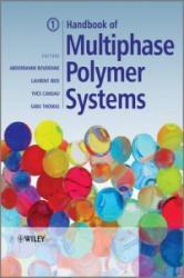 Handbook of Multiphase Polymer Systems - Abderrahim Boudenne, Laurent Ibos, Yves Candau, Sabu Thomas (2011)