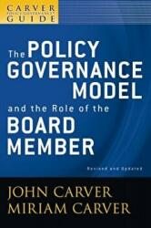 Policy Governance Model and the Role of the Board Member - A Carver Policy Governance Guide (ISBN: 9780470392522)