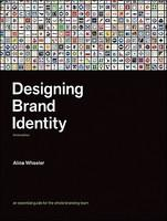 Designing Brand Identity: An Essential Guide for the Entire Branding Team (ISBN: 9780470401422)
