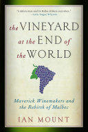 Vineyard at the End of the World - Maverick Winemakers and the Rebirth of Malbec (2012)