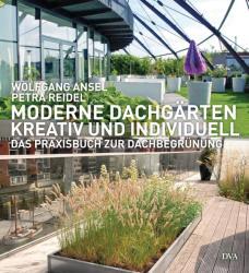 Moderne Dachgrten - kreativ und individuell (2012)