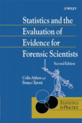 Statistics and the Evaluation of Evidence for Forensic Scientists - Aitken (ISBN: 9780470843673)