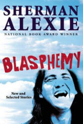 Blasphemy: New and Selected Stories (2012)