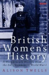British Women's History - A Documentary History from the Enlightenment to World War I (2007)