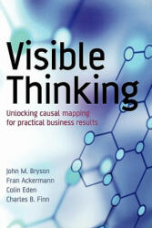 Visible Thinking - Unlocking Causal Mapping for Practical Business Results (ISBN: 9780470869154)