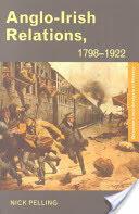 Anglo-Irish Relations - 1798-1922 (2002)