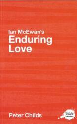 """Ian McEwan's """"Enduring Love"""" - A Routledge Study Guide (2006)"""