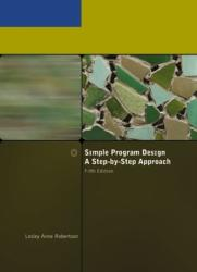 Simple Program Design, a Step-by-Step Approach (2006)