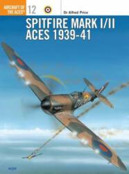 Spitfire Mk. I/II Aces 1939-41 - Alfred Price (1996)