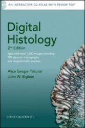 Digital Histology - Alice S. Pakurar, John W. Bigbee (2009)