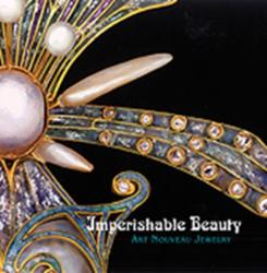Imperishable Beauty - Art Nouveau Jewelry (2008)
