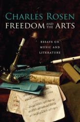 Freedom and the Arts - Essays on Music and Literature (2012)