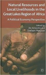 Natural Resources and Local Livelihoods in the Great Lakes Region of Africa - A Political Economy Perspective (2011)