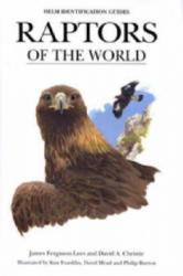 Raptors of the World - James Ferguson-Lees, etc. , David A. Christie (2001)