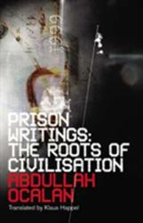 Prison Writings - The Roots of Civilisation (2007)