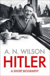 A. N. Wilson - Hitler - A. N. Wilson (2012)