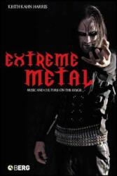 Extreme Metal - Keith Kahn-Harris (2007)