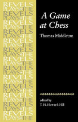 Game at Chess - Thomas Middleton, T. H. Howard-Hill (1997)
