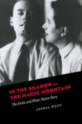 In the Shadow of the Magic Mountain - Andea Weiss (2008)