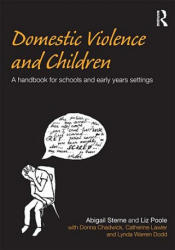 Domestic Violence and Children - A Handbook for Schools and Early Years Settings (2009)