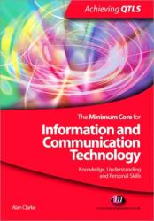 Minimum Core for Information and Communication Technology: Knowledge, Understanding and Personal Skills (2009)