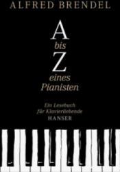 A bis Z eines Pianisten - Alfred Brendel, Gottfried Wiegand (2012)