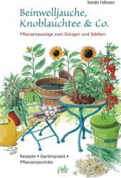 Beinwelljauche, Knoblauchtee & Co. (2012)