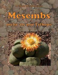 Mesembs - mehr als nur Lithops - Achim Hecktheuer (2008)
