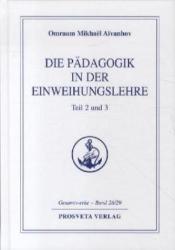 Die Pdagogik in der Einweihungslehre Teil 2 und 3 (2012)