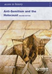Access to History: Anti-Semitism and the Holocaust Second Edition - Alan Farmer (2009)